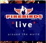CD - Firebirds - Live Around The World