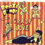 CD - Booze Bombs - Crazy Love