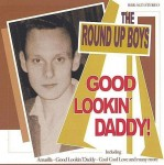 CD - Round up Boys - Good lookin daddy