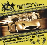 CD-EP - Peter Wave & The Silver Arrows - Caution! Race Car In Town