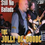 CD - Jolly Be Goode - Still No Ballads