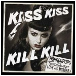 CD - HorrorPops - Kiss Kiss Kill Kill