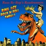 CD - Roadrunners & Russ Be-Bop - Kingsize Rock'n'Roll Thrills