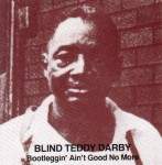 CD - Blind Teddy Darby - Bootleggin aint good no more