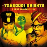 Single - Tandoori Knights - I Hear Someone Cry / Bjahi Blues / Wild Wild East