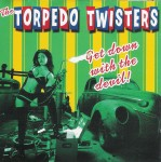 CD - Torpedo Twisters - Get Down With The Devil