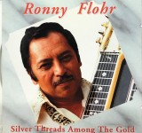 CD - Ronny Flohr - Silver Threads Among The Gold
