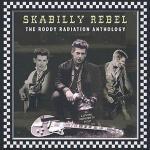 LP - Skabilly Rebel - The Roddy Radiation Anthology