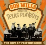 LP - Bob Wills & His Texas Playboys - The King Of Western Swing