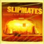 CD - Slipmates - Stranger in my own world