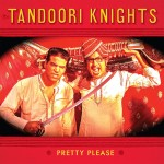 Single - Tandoori Knights - Pretty Please , Bucketful