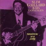 CD - Slim Gailard/Babs Gonzales - Shuckin' And Jivin