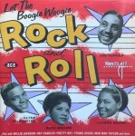 CD - VA - Let The Boogie Woogie Rock and Roll (35507)