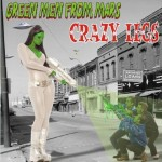 CD - Crazy Legs - Green Men From Mars