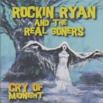 CD - Rockin Ryan & the Real Goners - Cry Of Midnight