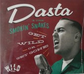CD - Dasta & the Smokin' Snakes - Get wild Or Get Gone!