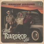 Single - Mike Teardrop Trio - Hangin' Around; Stay True Baby