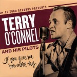 Single - Terry O'Connel And His Pilots - If You Give Me One More Try