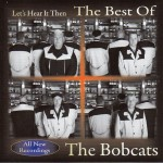 CD - Bobcats - Let's Hear It Then - The Best Of