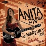 CD - Anita O'Night & The Mercury Trio - Mercury Risin'