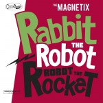 LP - Magnetix - Rabbit The Robot - Robot The Rocket