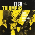 Single - Tico And The Triumphs - Here Comes The Garbage Man