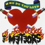 CD - Meteors - Who Do You Love?