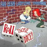 CD - Far Less Ladylike Tendencies - Roll Those Dice!