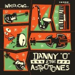 CD - Danny O & the Astrotones - Introducing