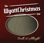 CD - WyattChristmas Trio - Well, It's Allright !