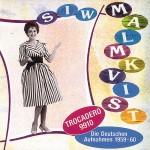 CD - Siw Malmkvist - Trocadero 9910, Deutsche Aufnahmen 1959-60