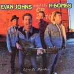 CD - Evans Johns & The H-Bombs - Love Is Murder