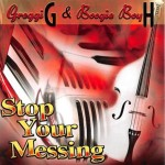 "CD - Greggi G. & Boogie Boy ""H"" - Stop Your Messing"