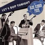 CD - Blue Ribbon Four - Let's Bop Tonight