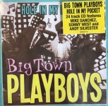 CD - Big Town Playboys - Hole In My Pocket