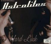 CD - Astrolites - Hard Luck