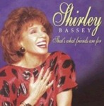 CD - Shirley Bassey - That's What Freinds Are For