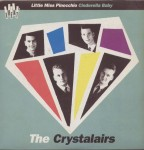 Single - Crystalairs (col. Vinyl) - Little Miss Pinocchio, Cinderella Baby