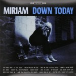 LP - Miriam - Down Today