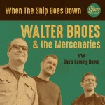Single - Walter Broes & the Mercenaries - When The Ship Goes Down