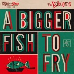 Single - Kabooms - A Bigger Fish To Fry