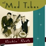 CD - Mad Tubes - Rockin' Roots