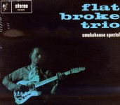 CD - Flatbroke Trio - Smokehouse Special