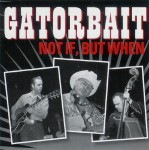 CD - Gatorbait - Not if,but when