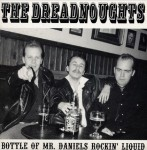 Single - Dreadnoughts - Bottle Of Mr. Daniels Rockin Liquid