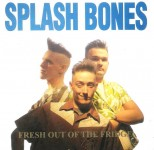 CD - Splash Bones - Fresh out of the Fridge