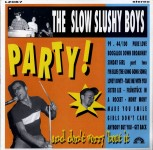 LP - Slow Slushy Boys - Party! And Don't Worry About It