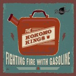 LP - Kokomo Kings - Fighting Fire With Gasoline