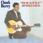 CD - Chuck Berry - Our Little Rendez-Vous