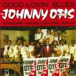CD - Johnny Otis - Good Lovin' Blues